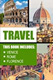 Travel: Venice,Rome,Florence