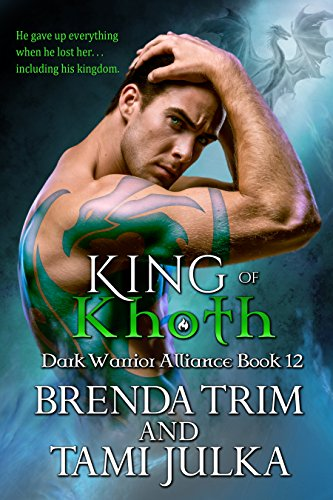 King of Khoth: (Dark Warrior Alliance Book 12) by [Trim, Brenda, Julka, Tami]