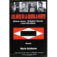 Los anios de la guerra a muerte (Spanish Edition)