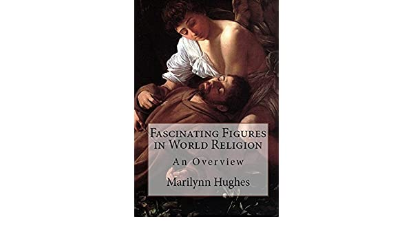 Fascinating Figures in World Religion (The Overview Series)