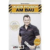(K)ein Pfusch am Bau: Wie ein Bausachverständiger (s)ein Traumhaus richtig bauen würde (Ausgabe Österreich)