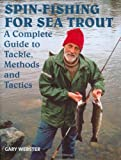 Spin-Fishing for Sea Trout, Gary Webster, 1861269870