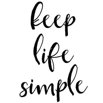 Amazon Com Keep Life Simple Wall Sticker Vinyl Wall Decal