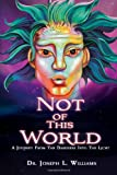 Not of This World, Joseph L. Williams, 0615547559