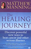 The Healing Journey, Matthew Manning, 0749923083