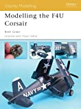 Modelling the F4U Corsair (Osprey Modelling Book 24)