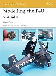 Modelling the F4U Corsair (Osprey Modelling Book 24)
