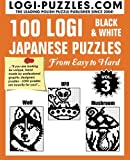 japanese number puzzles - 100 LOGI Black & White Japanese Puzzles: Easy to Hard (Volume 3)