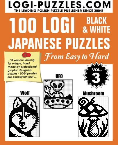 100 LOGI Black & White Japanese Puzzles: Easy to Hard (Volume 3)