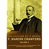 The Works of F. Marion Crawford, Volume 2: The Children Of The King, A Cigarette-Maker's Romance., Corleone Doctor Claudius., Don Orsino