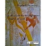 Je découvre les hiéroglyphes: Aperçu du cours (L'Empire de l'Ame Ouvrages didactiques)