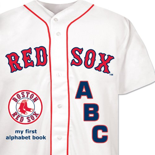 (Boston Red Sox ABC my first alphabet book (ABC My First Team Alphabet: Baseball))