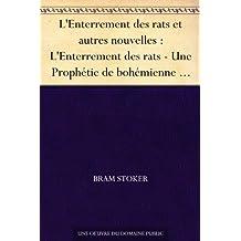 L'Enterrement des rats et autres nouvelles : L'Enterrement des rats - Une Prophétie de bohémienne - Les Sables de Crooken - Le Secret de l'or qui croît (French Edition)