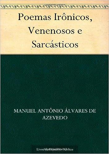 A. Azevedo  Poemas ironicos, venenosos e sarcasticos