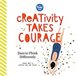 Creativity Takes Courage: Dare to Unleash Your Inner Artist (Flow)