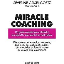 Miracle Coaching: Un guide complet pour atteindre ses objectifs sans perdre sa motivation
