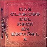 Mas Cl?icos Del Rock En Espa?l 2 by La Xtrema (2006-01-01)