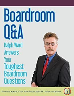 BOARDROOM Q&A - Ralph Ward Answers Your Toughest Boardroom Questions by [Ward, Ralph]