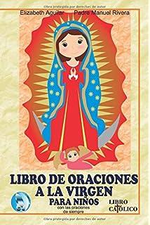 LIBRO DE ORACIONES A LA VIRGEN PARA NIÑOS (Spanish Edition)
