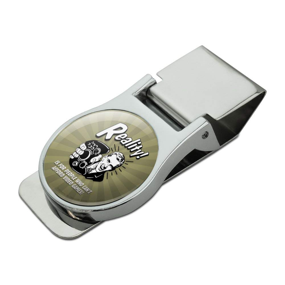 Reality is for People Who Cant Afford Video Games Funny Humor Satin Chrome Plated Metal Money Clip