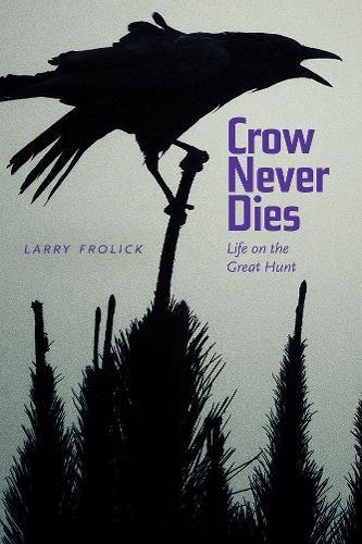 Crow Never Dies: Life on the Great Hunt (Wayfarer)
