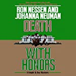 Death with Honors | Ron Nessen,Johanna Neuman