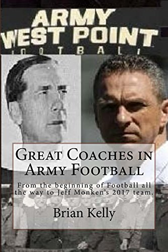 Great Coaches in Army Football: From the beginning of Football all the way to Coach Jeff Monken's 2017 team.