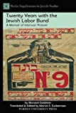 Twenty Years with the Jewish Labor Bund: A Memoir of Interwar Poland (Shofar Supplements in Jewish Studies)