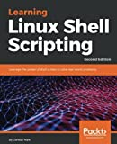 img - for Learning Linux Shell Scripting: Leverage the power of shell scripts to solve real-world problems, 2nd Edition book / textbook / text book