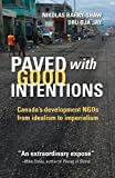 Paved with Good Intentions: Canada's Development NGOs on the Road from Idealism to Imperialism