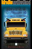 School Is A Nightmare #1 First Week, Worst Week
