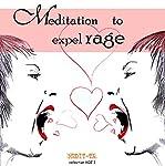 Meditation to Expel Rage | Lluis Ayza