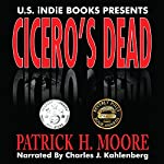 Cicero's Dead | Patrick H. Moore