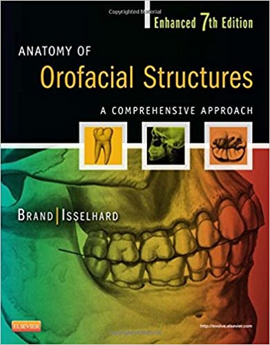 Anatomy of Orofacial Structures - Enhanced Edition: A Comprehensive Approach, 7e (Anatomy of Orofacial Structures (Brand))