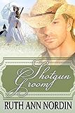 Shotgun Groom (Nebraska Historical Romances Book 6) (English Edition)