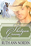 Shotgun Groom (Nebraska Historical Romances Book 6)
