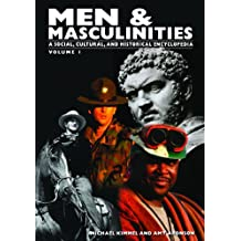 Men & Masculinities [2 volumes]: A Social, Cultural, and Historical Encyclopedia