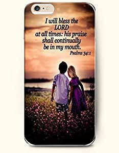 iPhone Case,OOFIT iPhone 6 Plus (5.5) Hard Case **NEW** Case with the Design of I WILL BLESS THE LORD AT ALL TIMES: HIS PRAISE SHALL CONTUNUALLY BE IN MY MOUTH PSALMS 34:1 - Case for Apple iPhone iPhone 6 (5.5) (2014) Verizon, AT&T Sprint, T-mobile