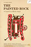 The Painted Rock of California, Myron F. Angel, 0914598147