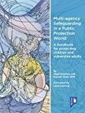 img - for Multi-Agency Safeguarding in a Public Protection World 2015: A Handbook for Protecting Children and Vulnerable Adults book / textbook / text book