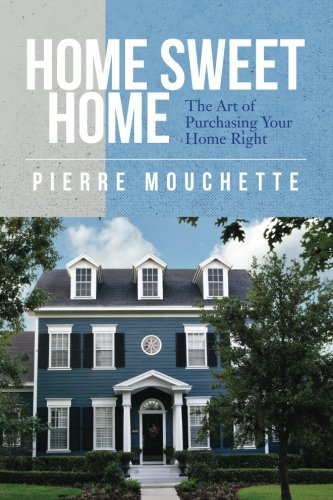 Download Home Sweet Home: The Art of Purchasing Your Home Right PDF