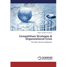 Competitives Strategies & Organizational Crisis: The public decision adaptation