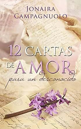 12 cartas de amor para un desconocido (romance histórico epistolar)