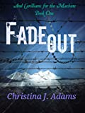 Fadeout (And Carillians for the Machine Book 1)