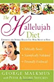 The Hallelujah Diet: Experience the Optimal Health You Were Meant to Have