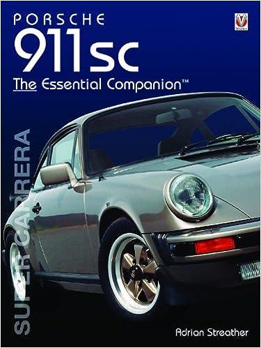 Porsche 911SC Super Carrera: The Essential Companion: Amazon.es: Adrian Streather: Libros en idiomas extranjeros