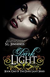 Dark Light (The Dark Light Series Book 1)