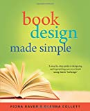 Book Design Made Simple: A step-by-step guide to designing and typesetting your own book using Adobe InDesign