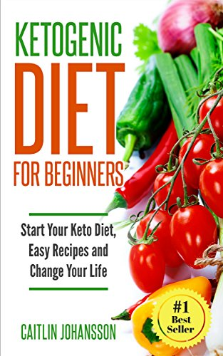 Amazon.com: Ketogenic Diet for Beginners: Start Your Keto