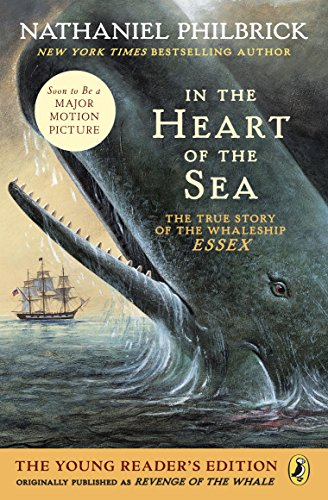 In the Heart of the Sea (Young Readers Edition): The True Story of the Whaleship Essex (In The Heart Of The Sea True)
